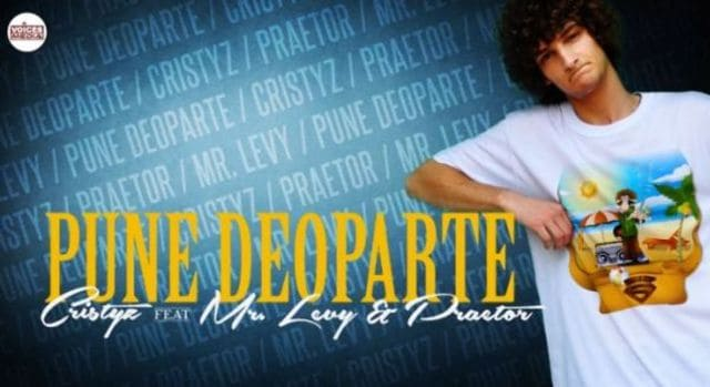 Cristyz-feat-Praetor-Mr-Levy-Pune-Deoparte-single-nou
