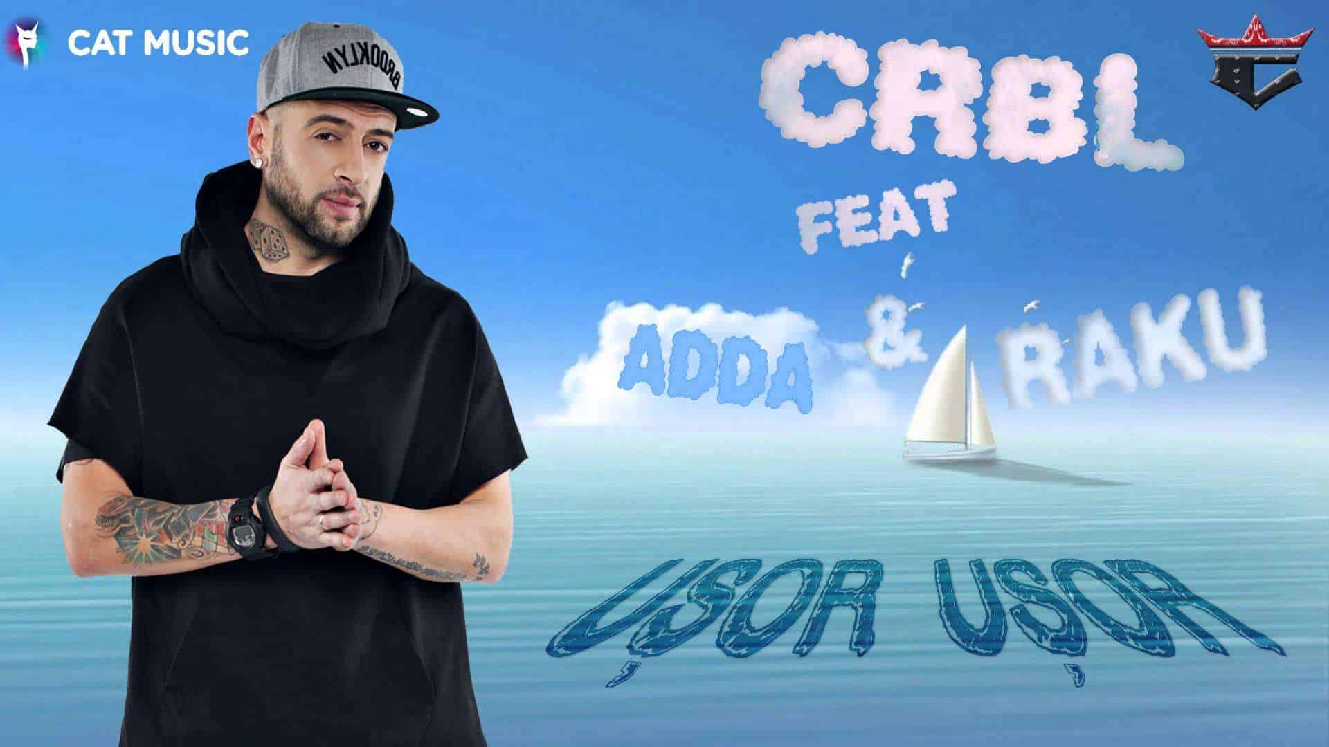 CRBL feat Adda si Raku - Usor, usor (Single)